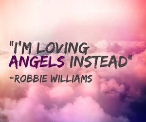 angels, quotes, and Robbie Williams image