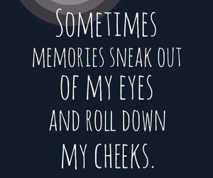 memories, quote, and sometimes image