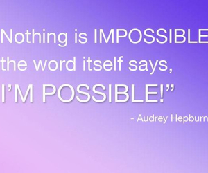 audrey hepburn and nothing's impossible image