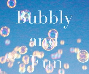 bubbels, fun, and quote image