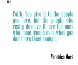 faith, quote, and veronica mars image