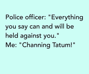 channing tatum, funny, and quote image