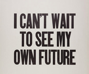 future, quotes, and text image