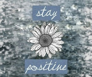 quote, positive, and stay image