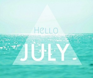 summer, july, and hello july image