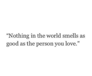 love, quotes, and smell image