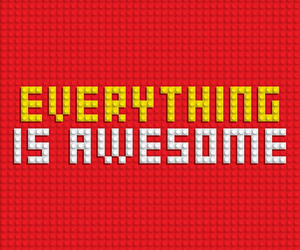 everything is awesome and lego movie image