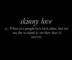 skinny love, shy, and love image