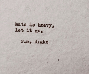 hate, quotes, and rmdrake image