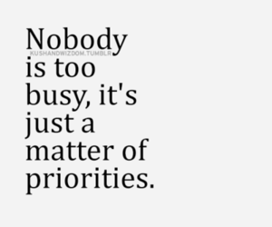 busy, life, and priority image