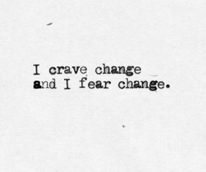 change, quote, and fear image