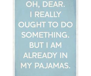 Lazy, pajamas, and win image