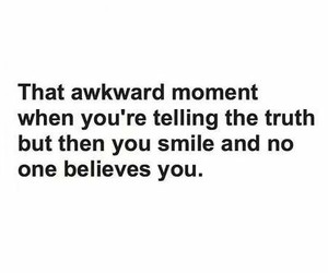 smile, awkward, and truth image