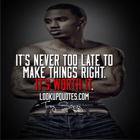 Its Never Too Late To Make Things Right Its Worth It