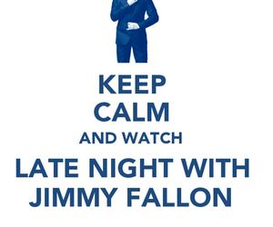 jimmy fallon, keep calm, and late night image