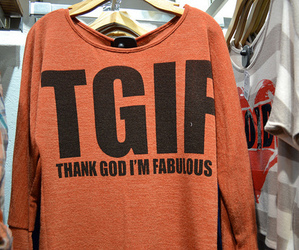 tgif, fabulous, and shirt image