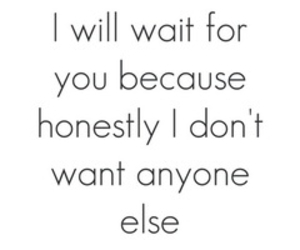 love, quotes, and wait image