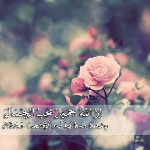 Allah is beautiful and he loves beauty on We Heart It