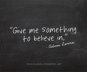 believe, quotes, and something image