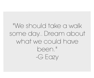 Dream, quotes, and g eazy image
