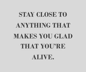 alive, happy, and stay image