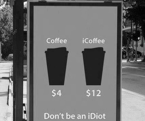 coffee, idiot, and pay image