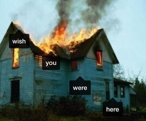 fire and wish you were here image