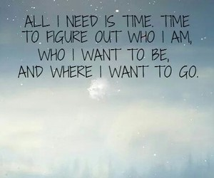 all i need, quotes, and time image