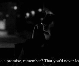 promise, quote, and black and white image