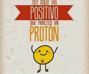 positivo, proton, and frases image