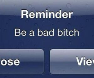 bitch, reminder, and quotes image