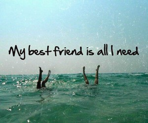 all, best friends, and need image