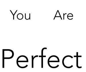 perfect and you are perfect image