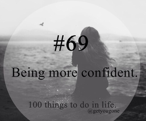 confident, life, and I DO image