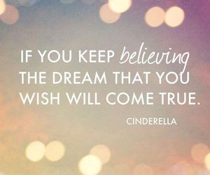 cinderella, Dream, and quote image