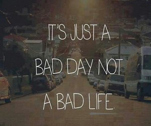 bad, day, and stay positiv image