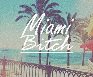 Miami, bitch, and beach image
