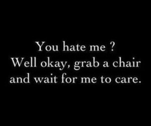 hate, quote, and care image