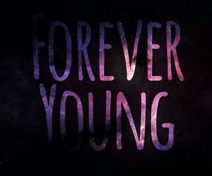 Forever Young, background, and forever image
