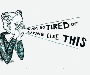 tired, life, and living image
