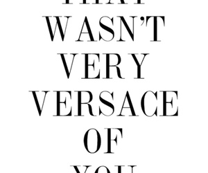Versace, quote, and luxury image
