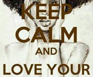 natural hair, hair, and keep calm image
