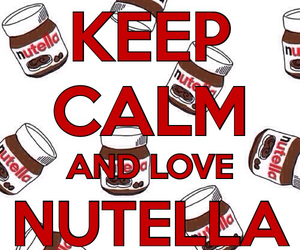 nutella, keep and calm, and love image