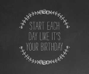 quotes, birthday, and day image