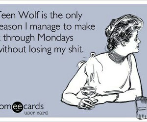 mondays, e cards, and teen wolf image