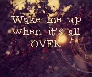 over, quote, and wake me up image