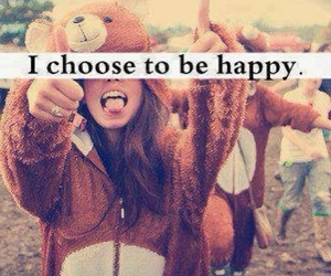 choose, happy, and happiness image