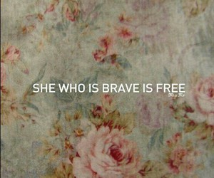 brave, free, and believe in yourself! image