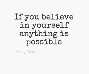 miley cyrus, believe, and quote image