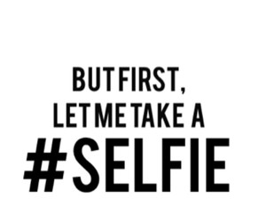 selfie, first, and quotes image